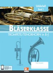 Leitfaden Bläserklasse: 5. Klasse, Schülerheft - Trompete / Tenorhorn - Bd.1