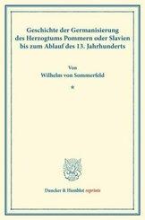 Geschichte der Germanisierung des Herzogtums Pommern oder Slavien bis zum Ablauf des 13. Jahrhunderts.