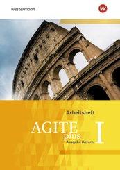 Agite plus, Ausgabe Bayern: Arbeitsheft; 1