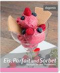 Eis, Parfait und Sorbet - Rezepte für den Thermomix