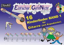 Einfacher!-Geht-Nicht: 16 Kinderlieder, für Gitarre (mit Kapodaster), m. Audio-CD - Bd.1