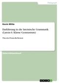 Einführung in die lateinische Grammatik (Latein 6. Klasse Gymnasium)