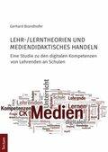 Lehr-/Lerntheorien und mediendidaktisches Handeln