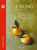 A. Wong - Das Kochbuch