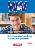 W PLUS V, FOS/BOS Bayern: Jahrgangsstufe 11/12 - Betriebswirtschaftslehre mit Rechnungswesen, Fachkunde