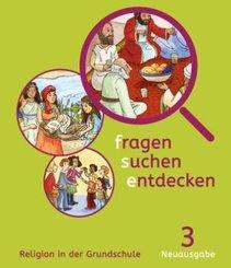 fragen - suchen - entdecken, Neue Ausgabe Bayern: fragen - suchen - entdecken 3. Ausgabe Bayern