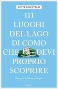 111 luoghi del Lago di Como che devi proprio scoprire
