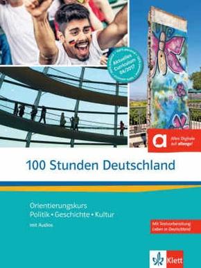 100 Stunden Deutschland - Orientierungskurs Kurs- und Übungsbuch mit Audios online