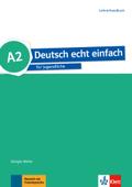 Deutsch echt einfach: A2 - Lehrerhandbuch
