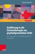 Einführung in die Schematherapie aus psychodynamischer Sicht