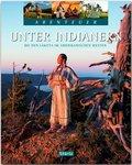 Abenteuer Unter Indianern - Bei den Lakota im amerikanischen Westen