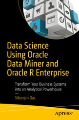 Data Science Using Oracle Data Miner and Oracle R Enterprise