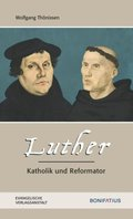 Luther - Katholik und Reformator