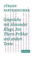 Jürgen Partenheimer: Gespräche mit Alexander Kluge, Jan Thorn-Prikker und andere Texte