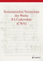 Cajkovskij-Studien: Systematisches Verzeichnis der Werke P. I. Cajkovskijs (CWV)