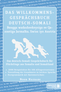 Das Willkommens-Gesprächsbuch Deutsch-Somali - Buugga wadasheekeysiga ee Qaxootiga Jarmalka, Swiss iyo Austria