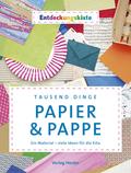 Entdeckungskiste: Tausend Dinge - Papier & Pappe