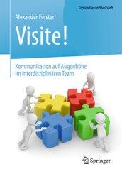 Visite! - Kommunikation auf Augenhöhe im interdisziplinären Team