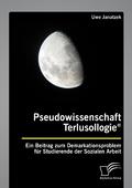 Pseudowissenschaft Terlusollogie®. Ein Beitrag zum Demarkationsproblem für Studierende der Sozialen Arbeit