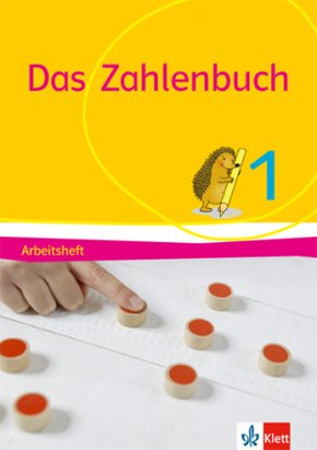 Das Zahlenbuch, Allgemeine Ausgabe 2017: 1. Schuljahr, Arbeitsheft