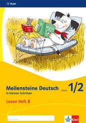Meilensteine Deutsch in kleinen Schritten (2017): Meilensteine Deutsch in kleinen Schritten - Ausgabe ab 2017 - 1./2. Schuljahr, Lesen Heft B
