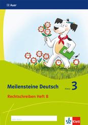 Meilensteine Deutsch (2017): Meilensteine Deutsch - Ausgabe ab 2017 - 3. Schuljahr, Rechtschreiben Heft B