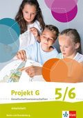 Projekt G Gesellschaftswissenschaften, Ausgabe Berlin, Brandenburg Grundschule (2017): 5./6. Schuljahr, Arbeitsheft
