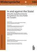 'In and against the State' - Aktuelle staatstheoretische Perspektiven für eine Politik des Sozialen