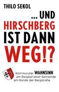 ... und Hirschberg ist dann weg!?