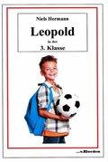 Leopold und seine Freunde - Leopold in der 3. Klasse