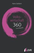 Volkswirtschaft: 360 Grundbegriffe kurz erklärt