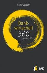 Bankwirtschaft: 360 Grundbegriffe kurz erklärt; .