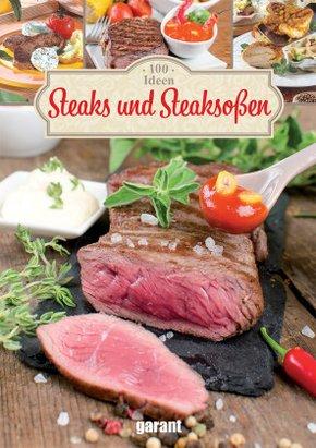 100 Rezepte - Steaks und Steaksoßen