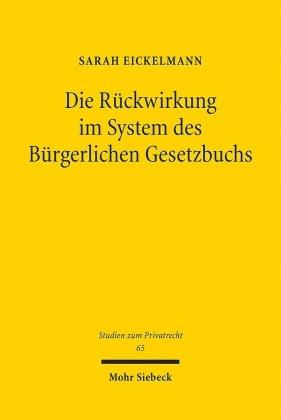 Die Rückwirkung im System des Bürgerlichen Gesetzbuchs