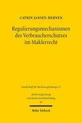 Regulierungsmechanismen des Verbraucherschutzes im Maklerrecht