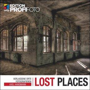 Lost Places - Verlassene Orte fotografieren