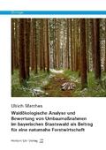 Waldökologische Analyse und Bewertung von Umbaumaßnahmen im bayerischen Staatswald als Beitrag für eine naturnahe Forstw