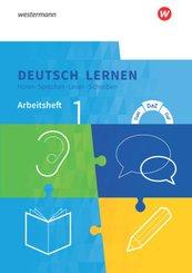 Deutsch lernen: Hören - Sprechen - Lesen - Schreiben: Arbeitsheft 1 - Basale Sprachfähigkeiten: DaM - DaZ - DaF
