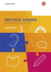 Deutsch lernen: Hören - Sprechen - Lesen - Schreiben: Arbeitsheft 3 - Erweiterte Sprachfähigkeiten: DaM - DaZ - DaF