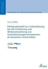 Reifegradmodell zur Unterstützung bei der Einführung und Weiterentwicklung von Qualitätsmanagementsystemen an deutschen