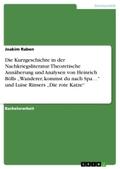 """Die Kurzgeschichte in der Nachkriegsliteratur. Theoretische Annäherung und Analysen von Heinrich Bölls """"Wanderer, kommst"""
