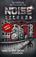 Systemstörung - Die Geschichte von Noise Records
