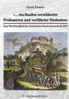 """""""... ein Haufen verwilderter Professoren und verführter Studenten"""""""