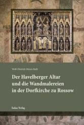 Der Havelberger Altar und die Wandmalereien in der Dorfkirche zu Rossow
