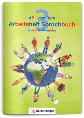 ABC der Tiere, Neubearbeitung 2016: 3. Schuljahr, Arbeitsheft Sprachbuch (Silbierte Ausgabe)