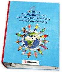 ABC der Tiere, Neubearbeitung 2016: 1. Schuljahr, Arbeitsblätter zur individuellen Förderung und Differenzierung