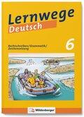 Lernwege Deutsch, 6. Schuljahr - Rechtschreiben / Grammatik / Zeichensetzung