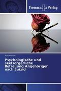 Psychologische und seelsorgerliche Betreuung Angehöriger nach Suizid