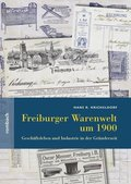 Freiburger Warenwelt um 1900