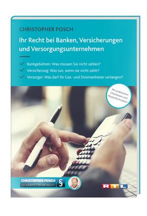 Ihr Recht bei Banken, Versicherungen und Versorgungsunternehmen